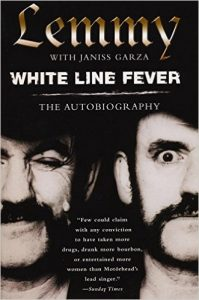 Lemmy Kilmister, Janiss Garza — White Line Fever: The Autobiography
