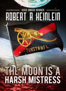 Роберт Хайнлайн «Луна — суровая хозяйка»