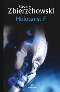 Цезарий Збежховский «Holocaust F»