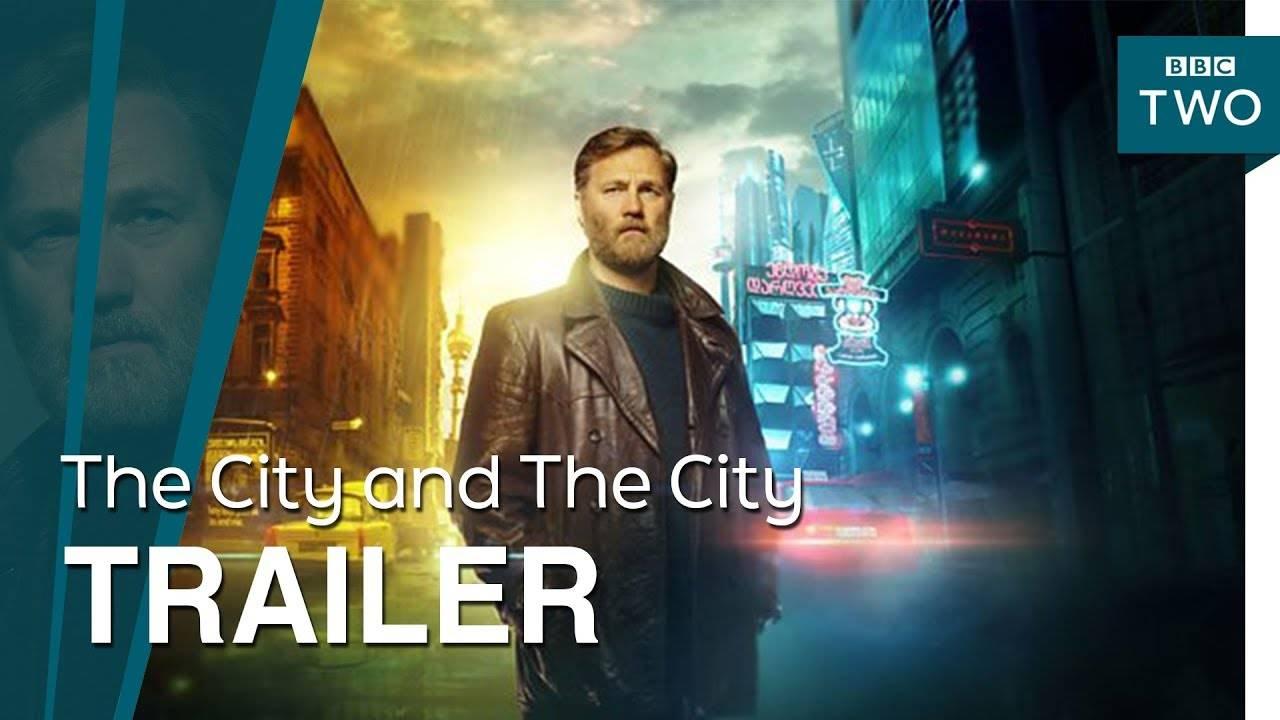«Город и город»: вышел первый трейлер экранизации Чайны Мьевиля!