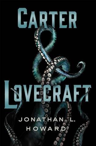 Джонатан Л. Говард Carter & Lovecraft: крепкое городское фэнтези вперемешку с триллером