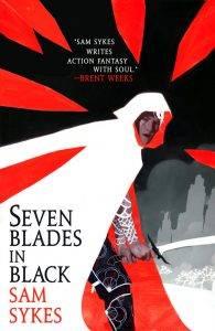 Сэм Сайкс «Seven Blades in Black»: фэнтези про антигероев и жестокую магию 1