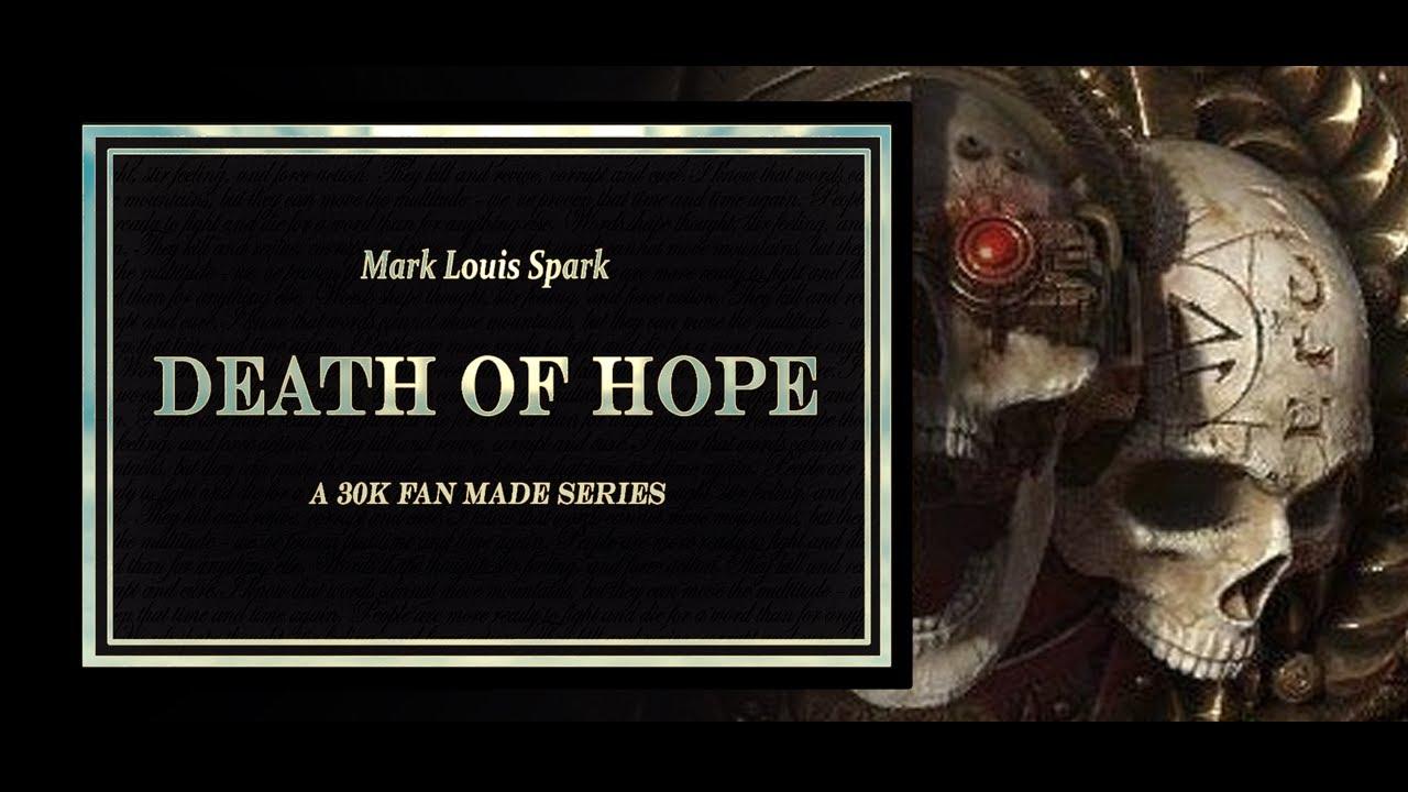 Короткометражка: Death of Hope —первая часть фан-ролика поWarhammer 40,000